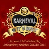 Play & Download Karneval @ It's Best – Die besten Hits für die Fasching Schlager Party des Jahres 2013 bis 2014 by Various Artists | Napster