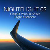 Play & Download Nightflight 02 - Chillout Various Artists Flight Attendant by Various Artists | Napster