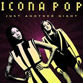 Play & Download Just Another Night by Icona Pop | Napster