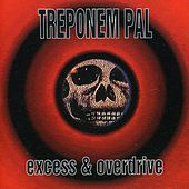Play & Download Excess & Overdrive by Treponem Pal | Napster