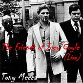 The Friends of Joey Coyle (Live) by Tony Mecca