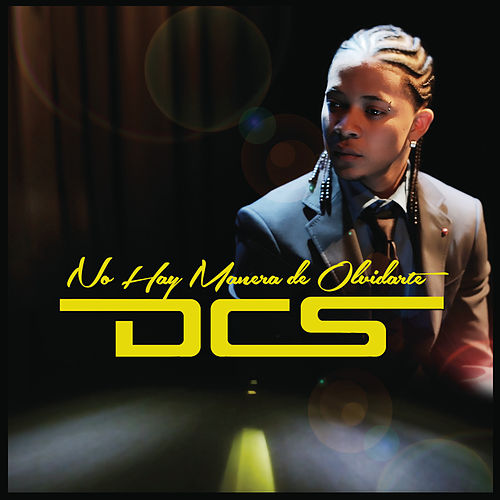 Play & Download No Hay Manera de Olvidarte by DCS | Napster