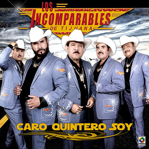 Play & Download Caro Quintero Soy by Los Incomparables De Tijuana | Napster
