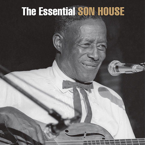 Play & Download The Essential Son House: The Columbia Years by Son House | Napster