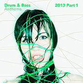 Drum & Bass Anthems 2013, Pt. 1 by Various Artists