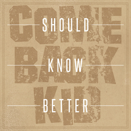 Play & Download Should Know Better by Comeback Kid | Napster