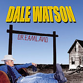 Play & Download Dreamland by Dale Watson | Napster