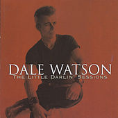 Play & Download The Little Darlin' Sessions by Dale Watson | Napster