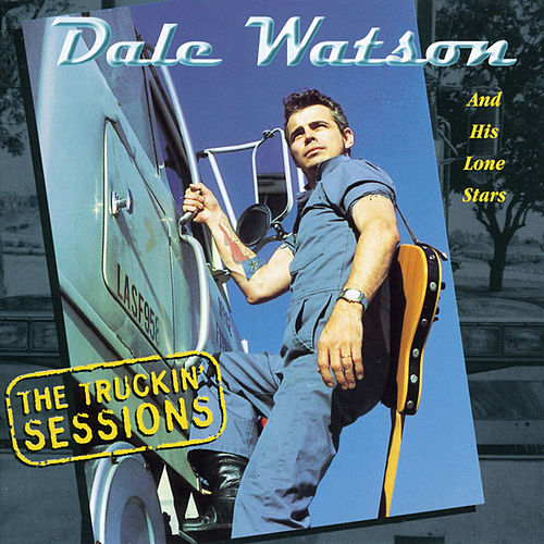 Play & Download The Truckin' Sessions by Dale Watson | Napster