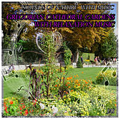 Play & Download Sounds of Nature with Music: Gregorian Cathedral Gardens with Relaxation Music by Jai | Napster