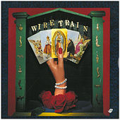 Play & Download Wire Train by Wire Train | Napster