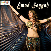 Play & Download The Fascination of Belly Dance by Emad Sayyah | Napster