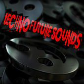 Play & Download Techno Future Sounds by Various Artists | Napster
