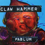 Play & Download Pablum by Claw Hammer | Napster