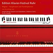 Play & Download Edition Ruhr Piano Festival 2013: Wagner - Paraphrases and Transcriptions by Various Artists | Napster