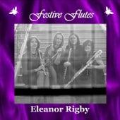 Eleanor Rigby - Single by Festive Flutes