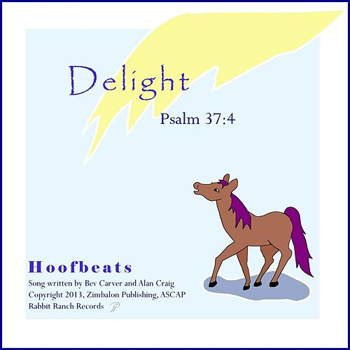 Delight (Psalm 37:4) by Hoofbeats