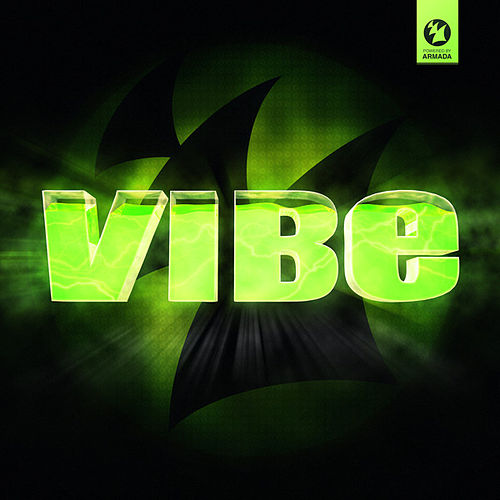 Play & Download VIBE - Powered by Armada Music by Various Artists | Napster