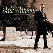 Play & Download From the Cradle to the Grave by Dale Watson | Napster
