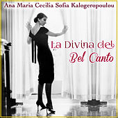 Play & Download La Divina del Bel Canto. Ana María Cecilia Sofía Kalogeropoúlou by Various Artists | Napster
