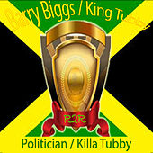 Play & Download Politician / Killa Dub by King Tubby | Napster