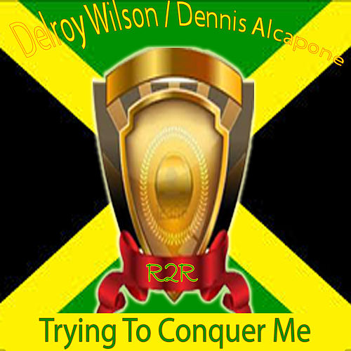 Play & Download Trying to Conquer Me by Dennis Alcapone | Napster