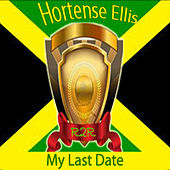 Play & Download My Last Date by Hortense Ellis | Napster
