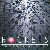 Play & Download Another Future by The Rockets | Napster