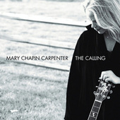 Play & Download The Calling by Mary Chapin Carpenter | Napster