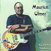 Play & Download Maurice Ulmer  Rock N Roll Troubadour by Maurice Ulmer | Napster