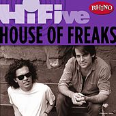 Play & Download Rhino Hi-Five: House Of Freaks by House Of Freaks | Napster