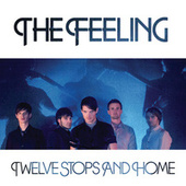 Play & Download Twelve Stops And Home by The Feeling | Napster