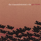Play & Download Get Down by Transmissionary Six | Napster