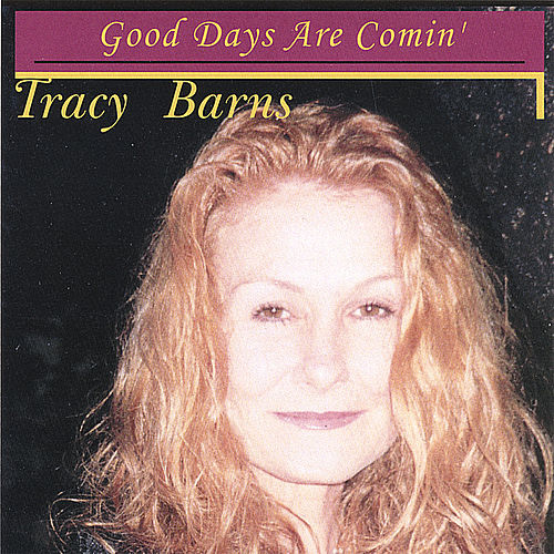 Play & Download Good Days Are Comin' by Tracy Barns | Napster