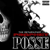 The Return: Part 1 by Prophet Posse