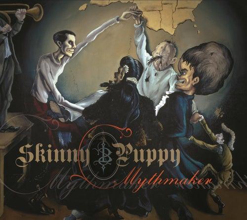 Play & Download Mythmaker by Skinny Puppy | Napster