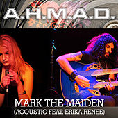 Play & Download Mark the Maiden (Acoustic) by A.H.M.A.D. | Napster