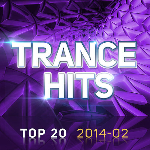 Play & Download Trance Hits Top 20 - 2014-02 by Various Artists | Napster