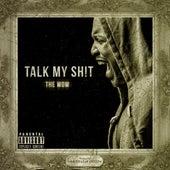 Talk My Sh*t - Single by WOW