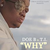 Why (feat. T.I.) - Single by Doe B