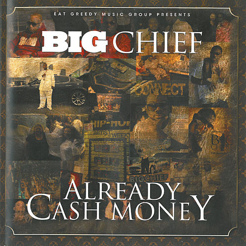 Play & Download Already Cash Money by Big Chief | Napster