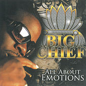 Play & Download All About Emotions by Big Chief | Napster