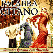 Play & Download Palabra de Gitano. Rumba Gitana Con Duende by Various Artists | Napster