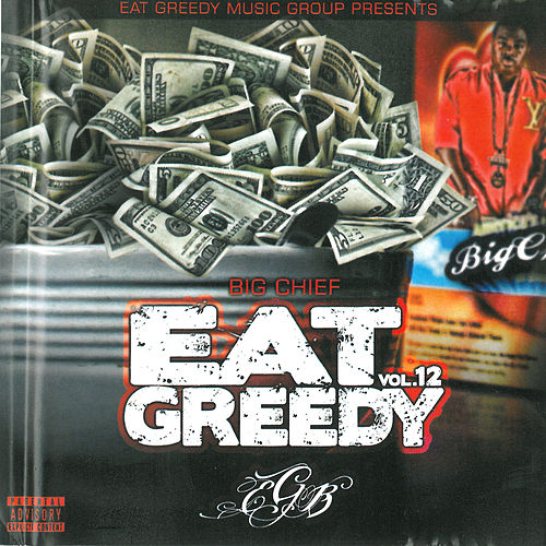 Play & Download Eat Greedy, Vol. 12 by Big Chief | Napster