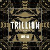 Play & Download Trillion (feat. Dre) - Single by Stat Quo | Napster