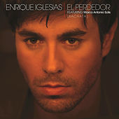 Play & Download El Perdedor (Bachata) by Enrique Iglesias | Napster