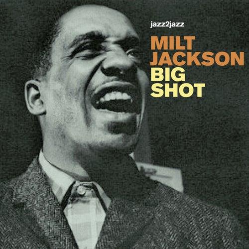 Big Shot - Ballads and Soul by Milt Jackson