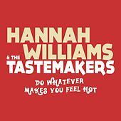 Play & Download Do Whatever Makes You Feel Hot by Hannah Williams | Napster