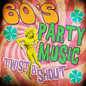 60's Party Music Twist & Shout by Various Artists