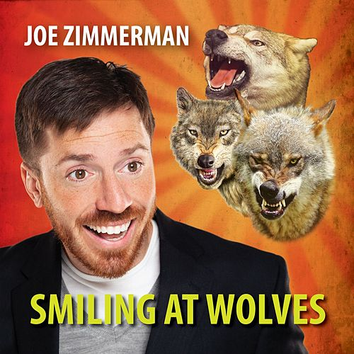 Play & Download Smiling At Wolves by Joe Zimmerman | Napster